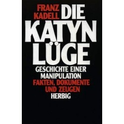 Die Katyn Lüge. Von Franz Kadell (1991).