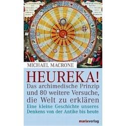 Heureka! Das archimedische Prinzip und 80 weitere Versuche, die Welt zu erklären. Von Michael Macrone (2004).
