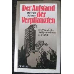 Der Aufstand der Verpflanzten. Von Dietrich Schuler (1988).