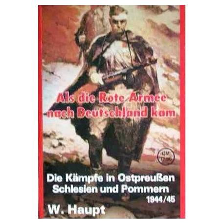 Als die Rote Armee nach Deutschland kam. Von Werner Haupt (1987).