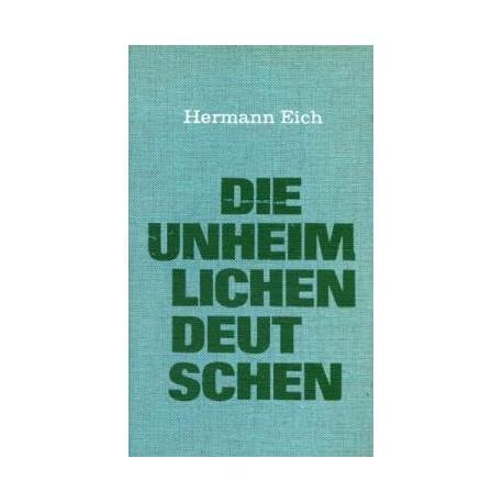 Die unheimlichen Deutschen. Von Hermann Eich (1963).
