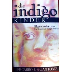 Die Indigo Kinder. Von Carroll Lee (2004).