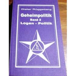 Geheimpolitik. Band 2: Logen-Politik. Von Dieter Rüggeberg (1994).