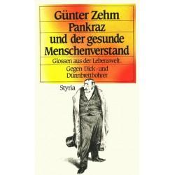 Pankraz und der gesunde Menschenverstand. Von Günter Zehm (1988).