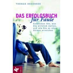 Das Erfolgsbuch für Faule. Von Thomas Hohensee (2002).