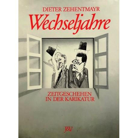 Wechseljahre. Zeitgeschehen in der Karikatur. Von Dieter Zehentmayr (1988). Handsigniert!