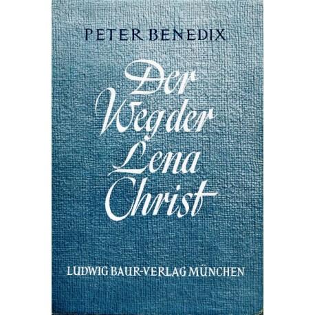 Der Weg der Lena Christ. Von Peter Benedix (1950).