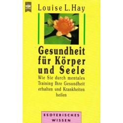 Gesundheit für Körper und Seele. Von Louise L. Hay (1989).