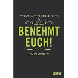 Benehmt euch! Ein Pamphlet. Von Stefan Gärtner (2013).