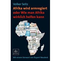 Afrika wird armregiert. Von Volker Seitz (2009).