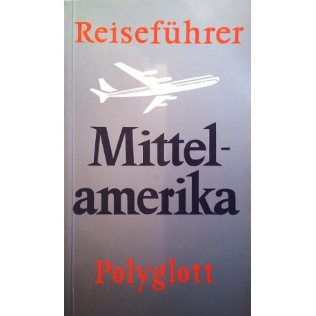 Reiseführer Mittelamerika. Von: Polyglott (1979).