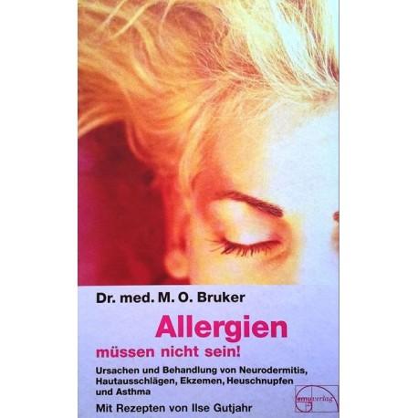 Allergien müssen nicht sein! Von M.O. Bruker (2003).