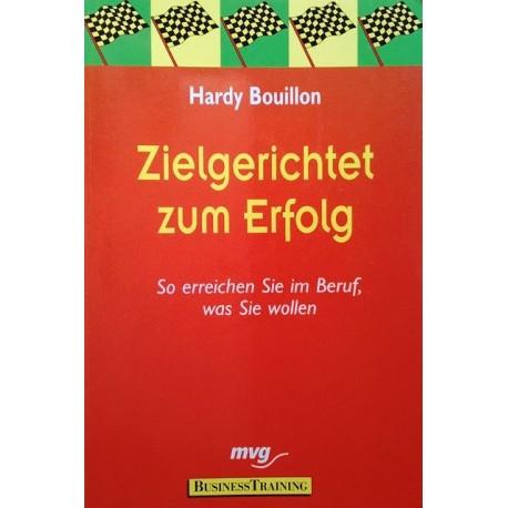 Zielgerichtet zum Erfolg. Von Hardy Bouillon (2000).