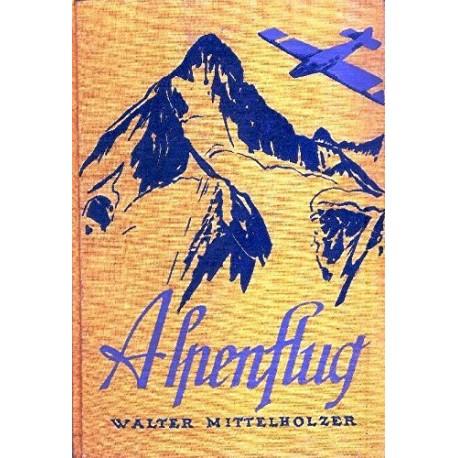 Alpenflug. Von Walter Mittelholzer (1928).