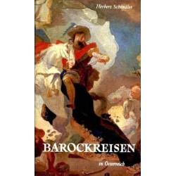 Barockreisen in Österreich. Von Herbert Schindler (1966).