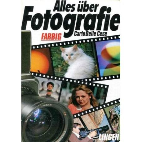 Alles über Fotografie. Von Carlo Delle Cese (1989).