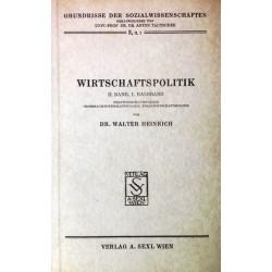 Wirtschaftspolitik. 2. Band, 1. Halbband. Von Walter Heinrich (1952).