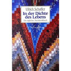 In der Dichte des Lebens. Von Ulrich Schaffer (1999).