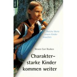 Charakterstarke Kinder kommen weiter. Von Steven Carr Reuben (1998).