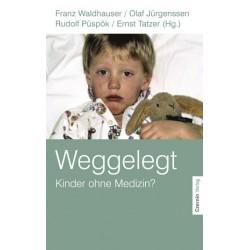 Weggelegt. Kinder ohne Medizin? Von Franz Waldhauser (2003).