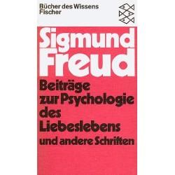 Beiträge zur Psychologie des Liebeslebens und andere Schriften. Von Sigmund Freud (1981).