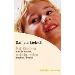 Mit Kindern richtig reden. Von Daniela Liebich (2002).