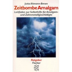 Zeitbombe Amalgam. Von Jutta Altmann-Brewe (1998).