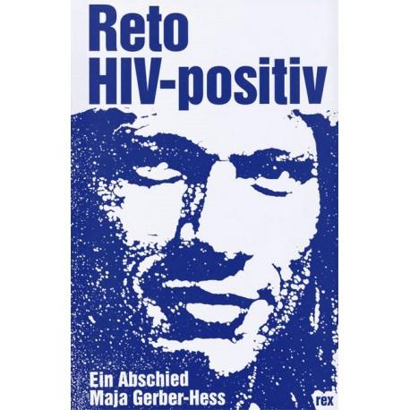 Reto, HIV-positiv. Ein Abschied. Von Maja Gerber-Hess (1994).