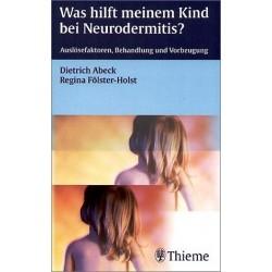 Was hilft meinem Kind bei Neurodermitis? Von Dietrich Abeck (2003).