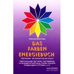 Das Farben Energiebuch. Von Waltraud-Maria Hulke (1993).