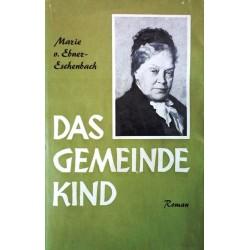 Das Gemeindekind. Von Marie von Ebner-Eschenbach (1960).