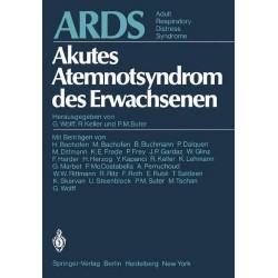 ARDS Akutes Atemnotsyndrom des Erwachsenen. Von G. Wolff (1980).