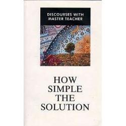 How Simple The Solution. Von Master Teacher (2004).