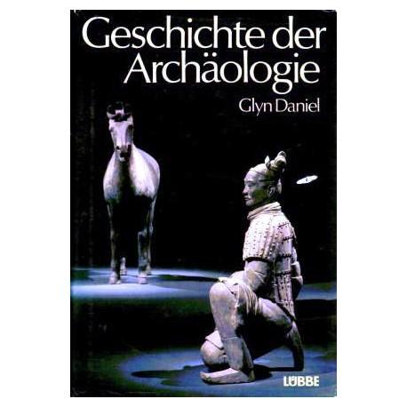 Geschichte der Archäologie. Von Glyn Daniel (1982).