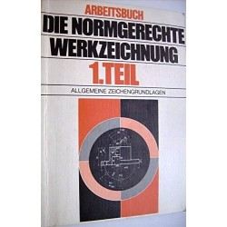 Die normgerechte Werkzeichnung. Teil 1. Von Adolf Frischherz (1982).