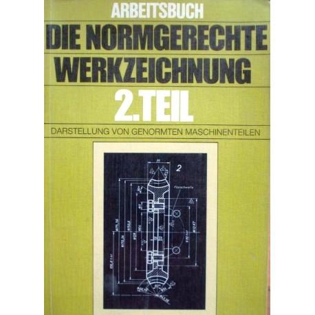 Die normgerechte Werkzeichnung. Teil 2. Von Adolf Frischherz (1982).