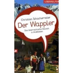 Der Wappler. Von Christian Schacherreiter (2006). Handsigniert!