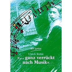 Ganz verrückt nach Musik. Von Ulrich Rühle (2006).