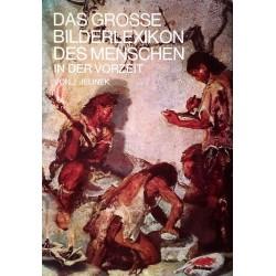 Das grosse Bilderlexikon des Menschen in der Vorzeit. Von J. Jelinek (1975).
