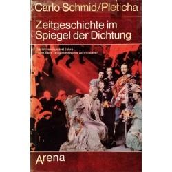 Zeitgeschichte im Spiegel der Dichtung. Von Carlo Schmid (1973).