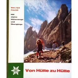 Von Hütte zu Hütte. Von Walter Pause (1962).