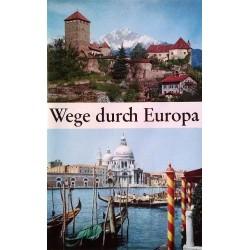 Wege durch Europa. Von Gerd Betz (1965).