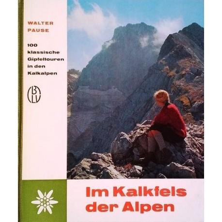 Im Kalkfels der Alpen. Von Walter Pause (1966).