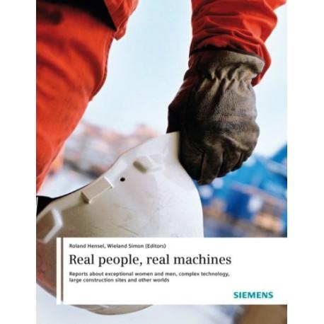 Siemens. Real people, real machines. Von Roland Hensel (2008).