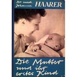 Die Mutter und ihr erstes Kind. Von Johanna Haarer (1956).