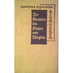 Die Abenteuer des Fliegers von Tsingtau. Von Gunther Plüschow (1939).