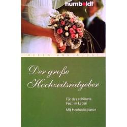 Der große Hochzeitsratgeber. Von Helen Ann Augst (2009).