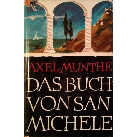 Das Buch von San Michele. Von Axel Munthe (1931).