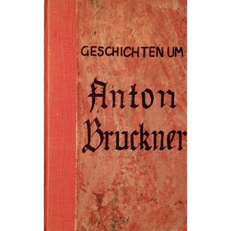 Geschichten um Anton Bruckner. Von Hans Commenda (1950).