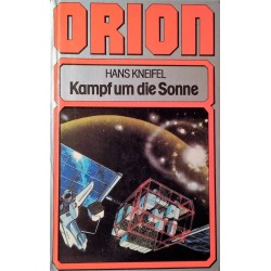 Orion. Kampf um die Sonne. Von Hans Kneifel (1983).